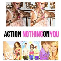 Action NothingOnYou by AmazingObsession
