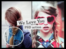 We Love You .PSD ACTION by LiveTheLifeGood
