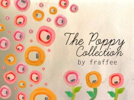 The Poppy Collection by Fraffee by fraffee