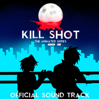 Kill Shot Animated Series OST cover by bunniesRawesome