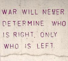 War Will Never Determine Who is Right... by EllelouiseUK