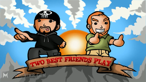 Two Best Friends Play! by RelentlessRoxas