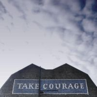 take courage by davespertine