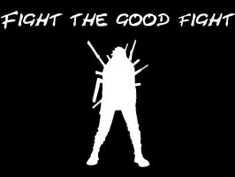 Fight the Good fight by Pugthug