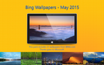 Bing Wallpapers - May 2015 by Misaki2009