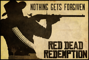 Nothing Gets Forgiven - Red Dead Redemption Poster by disgorgeapocalypse