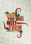 soon you will meet them by lironj