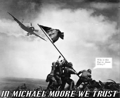 In Michael Moore We Trust by Dafoose
