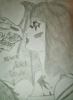 NEVER BACK DOWN by InkStainedPens