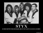 STYX demotivational poster by Flaherty56