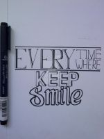 Every Time Every Where Keep Smile by EkaPerwira