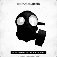 Hollywood Undead Notes From The Underground by smcveigh92