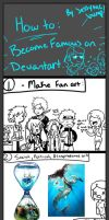 How to become famous on deviantart by JessyMcBump