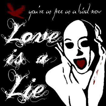 Love is a Lie by wreckfish