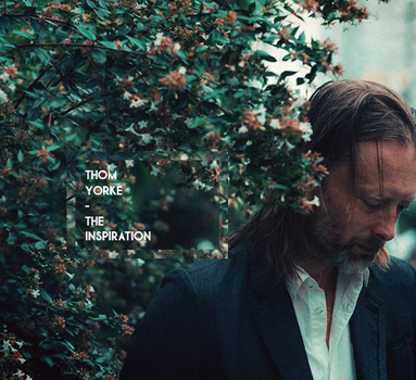 Thom Yorke - THE INSPIRATION by shootingstar1995