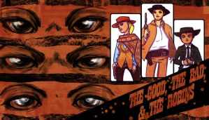 The Good The Bad and The Robins by bcfire