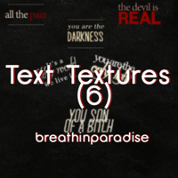 6 Text Textures Pack by breathinparadise