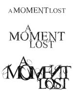 A Moment Lost Logos - 1st, 2nd and Current by killsixx
