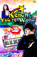 Keichi Youre Weird ver 2 by BabyTwinkle