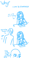 WAS IT YOU WHO DREW THAT THING YOU JUST DREW by pSarahdactyls