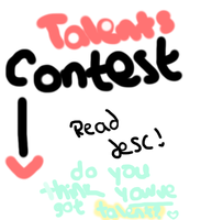 My Talents Contest ! [WIN PRIZES] by PastelLights