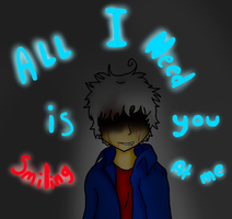 .:All I Need:. by CaptainBo0ty