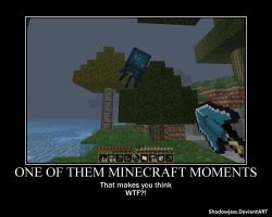 Minecraft Moment - wtf by shadowjess