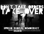 Don't Take Orders, Take Over by ztk2006