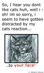 the 'Your Face' Cat by wave-line