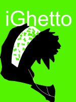 iGhetto by skylord666