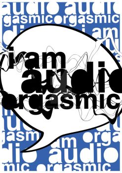I Am Audio Orgasmic by kaerific