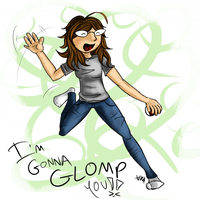 IMA GONNA GLOMP YOUUUUUU by ToadsDontExist