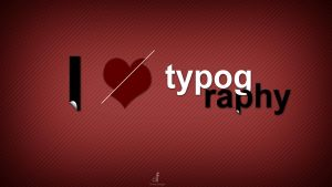 I love Typography by Fawadd