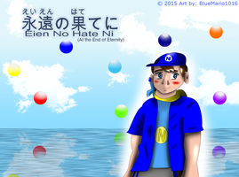 Eien No Hate Ni (At the End of Eternity) by BlueMario1016