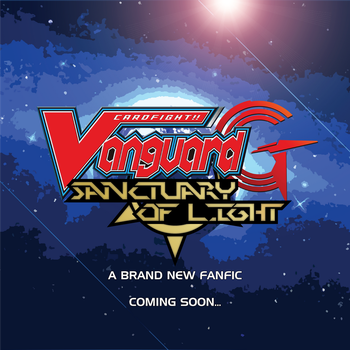 Cardfight!! Vanguard G 'Sanctuary of Light' Fanfic by GearChronicleFan
