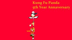 Kung fu panda 5th year anniversary picture! by rey1119