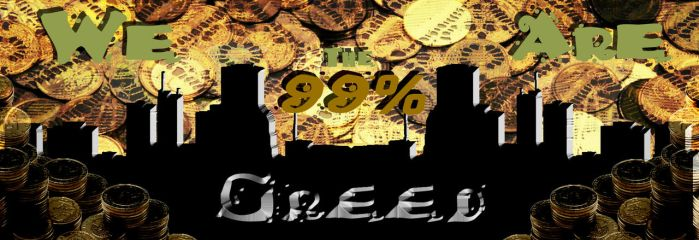 Greed . . . We Are the 99 by Elva-Luthien