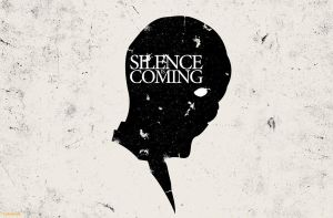 Silence Is Coming by ink98765