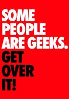 Some people are Geeks... by kingpin1055