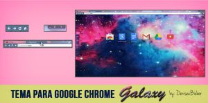 Tema para google chrome GALAXY by DeniseeBieber