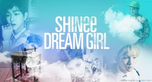 SHINee-DreamGirl by Miisstar