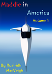 Maddie in America - Volume 1 (Front Cover) by Maddie-Maze