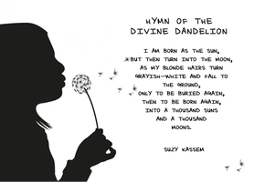 Dandelion Poem by Suzy Kassem by castleblackjack