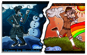 .:Springtime For Hitler Winter For Bloodfield:. by xTheBoss