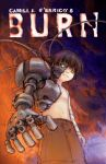 BURN is now a Graphic Novel by camilladerrico