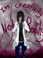 its Creativity Not Reality by lovelymeows
