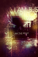 I Am The Pilot by ChoLLo