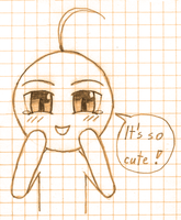 You are cute... by Lillyanna333