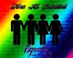 We Are All Created Equally by RainGirl2009