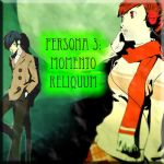 Persona 3 : Momento Reliquum Chapter 3 by Slasher71